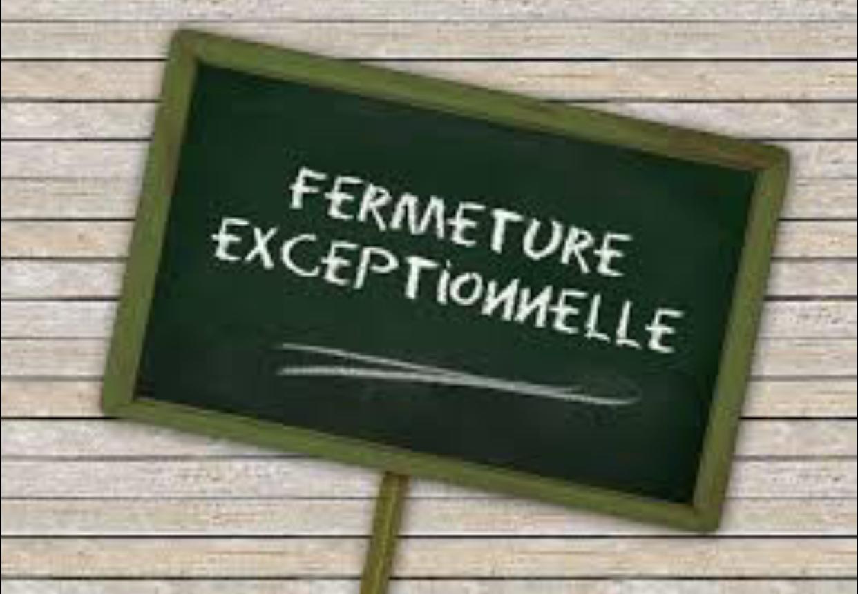 Fermeture exceptionnelle Mardi 12 Février